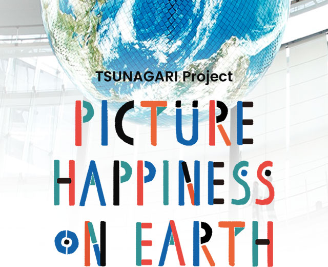TSUNAGARI Project PICTURE HAPPINESS ON EARTH